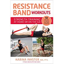 Resistance Band Workouts: 50 Exercises for Strength Training at Home or On the Go (English Edition)