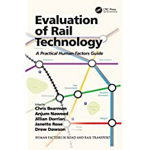 Evaluation of Rail Technology: A Practical Human Factors Guide (Human Factors in Road and Rail Transport) (English Edition)