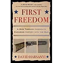 First Freedom: A Ride Through America's Enduring History with the Gun (English Edition)