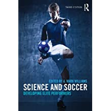 Science and Soccer: Developing Elite Performers (English Edition)