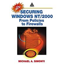 Securing Windows NT/2000: From Policies to Firewalls (English Edition)