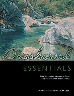 """Brushwork Essentials (English Edition)"",作者:[Mark Christopher Weber]"