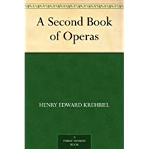 A Second Book of Operas (English Edition)