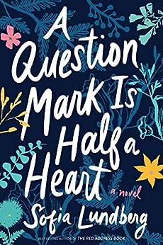"""""""A Question Mark Is Half a Heart (English Edition)"""",作者:[Sofia Lundberg, Nicola Smalley]"""