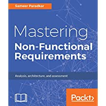 Mastering Non-Functional Requirements: Templates and tactics for analysis, architecture and assessment (English Edition)
