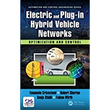 Electric and Plug-in Hybrid Vehicle Networks: Optimization and Control (Automation and Control Engineering) (English Edition)