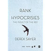 Rank Hypocrisies: The Insult of the REF (SAGE Swifts) (English Edition)