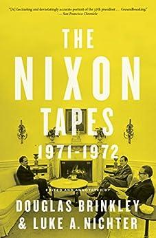 """The Nixon Tapes: 1971–1972: 1971-1972 (English Edition)"",作者:[Douglas Brinkley, Luke Nichter, Luke A. Nichter]"