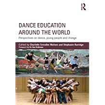 Dance Education around the World: Perspectives on dance, young people and change (English Edition)