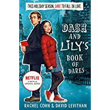 Dash And Lily's Book Of Dares: The hilarious unmissable feel-good romance of 2020! Now an original Netflix Series! (Dash & Lily, Book 1) (English Edition)