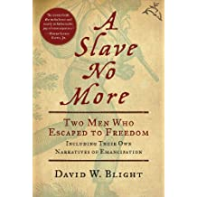 A Slave No More: Two Men Who Escaped to Freedom, Including Their Own Narratives of Emancipation (English Edition)