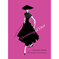 Dreaming of Dior: Every Dress Tells a Story (English Edition…