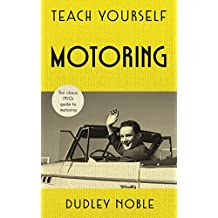 Teach Yourself Motoring: The perfect Father's Day Gift for 2018 (Teach Yourself Classics) (English Edition)