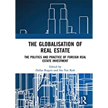 The Globalisation of Real Estate: The Politics and Practice of Foreign Real Estate Investment (English Edition)
