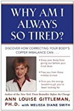 Why Am I Always So Tired?: Discover How Correcting Your Body's Copper Imbalance Can * Keep Your Body From Giving Out Befor...
