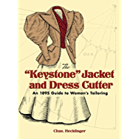 """The """"Keystone"""" Jacket and Dress Cutter: An 1895 Guide to Wom…"""
