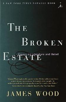 """The Broken Estate: Essays on Literature and Belief"",作者:[James Wood]"