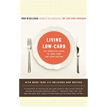 Living Low-Carb: The Complete Guide to Long-Term Low-Carb Dieting (English Edition)