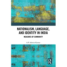 Nationalism, Language, and Identity in India: Measures of Community (English Edition)