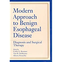 Modern Approach to Benign Esophageal Disease: Diagnosis and Surgical Therapy (English Edition)