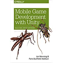 Mobile Game Development with Unity: Build Once, Deploy Anywhere (English Edition)