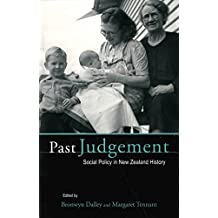 Past Judgement: Social Policy in New Zealand History (English Edition)