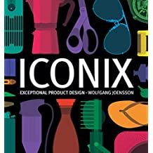 Iconix: Exceptional Product Design (English Edition)