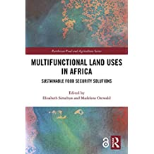 Multifunctional Land Uses in Africa: Sustainable Food Security Solutions (Earthscan Food and Agriculture) (English Edition)