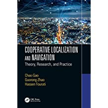 Cooperative Localization and Navigation: Theory, Research, and Practice (English Edition)