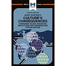 An Analysis of Geert Hofstede's Culture's Consequences: Comparing Values, Behaviors, Institutes and Organizations across Nations (The Macat Library) (English Edition)