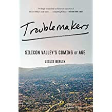 Troublemakers: Silicon Valley's Coming of Age (English Edition)