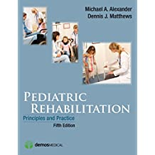 Pediatric Rehabilitation: Principles and Practice (English Edition)