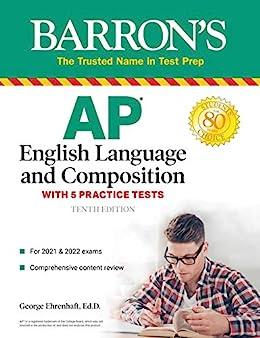 """AP English Language and Composition: With 5 Practice Tests (Barron's Test Prep) (English Edition)"",作者:[George Ehrenhaft]"
