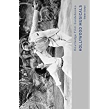 Hollywood Musicals (Routledge Film Guidebooks) (English Edition)