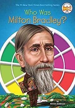 """Who Was Milton Bradley? (Who Was?) (English Edition)"",作者:[Kirsten Anderson, Who HQ, Tim Foley]"
