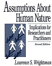 Assumptions about Human Nature: Implications for Researchers and Practitioners (English Edition)