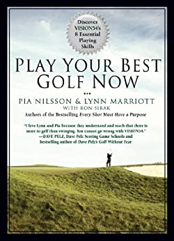 """Play Your Best Golf Now: Discover VISION54's 8 Essential Playing Skills (English Edition)"",作者:[Lynn Marriott, Pia Nilsson]"