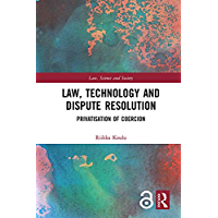 Law, Technology and Dispute Resolution: The Privatisation of…
