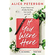 If You Were Here: An uplifting, feel-good story – full of life, love and hope! (English Edition)