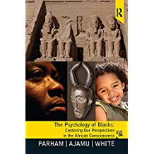 Psychology of Blacks: Centering Our Perspectives in the African Consciousness (English Edition)