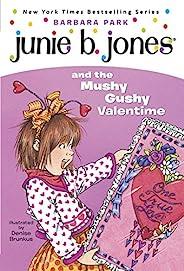 Junie B. Jones #14: Junie B. Jones and the Mushy Gushy Valentime (English Edition)