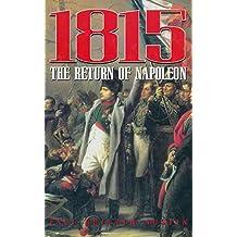 1815: The Return of Napoleon (English Edition)