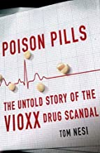 Poison Pills: The Untold Story of the Vioxx Drug Scandal (English Edition)