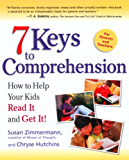 7 Keys to Comprehension: How to Help Your Kids Read It and G…