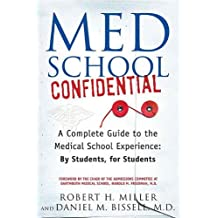 Med School Confidential: A Complete Guide to the Medical School Experience: By Students, for Students (English Edition)