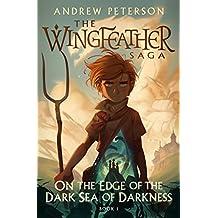 On the Edge of the Dark Sea of Darkness (The Wingfeather Saga Book 1) (English Edition)