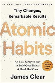 Atomic Habits: An Easy & Proven Way to Build Good Habits & Break Bad Ones (English