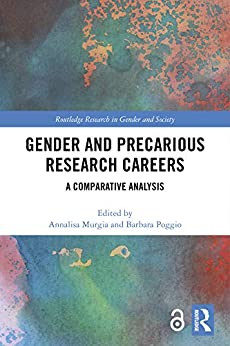 """""""Gender and Precarious Research Careers: A Comparative Analysis (Routledge Research in Gender and Society Book 74) (English Edition)"""",作者:[Annalisa Murgia, Barbara Poggio]"""