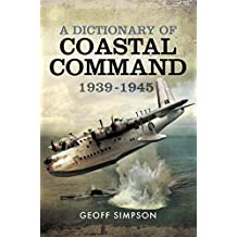 A Dictionary of Coastal Command, 1939–1945 (English Edition)
