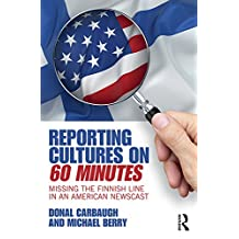 Reporting Cultures on 60 Minutes: Missing the Finnish Line in an American Newscast (English Edition)
